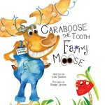 Children's Dental Health Books | Caraboose the Tooth Fairy Moose