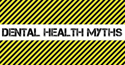 Top Dental Health Myths