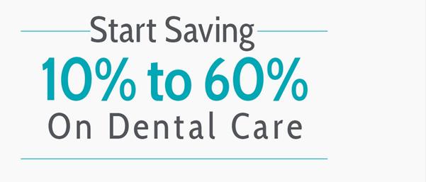 Save 10-60% on Dental Care!