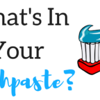 How Safe Is Your Toothpaste?